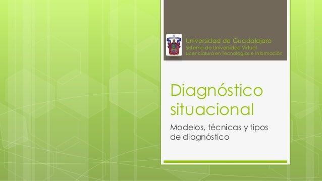 Universidad de Guadalajara  Sistema de Universidad Virtual Licenciatura en Tecnologías e Información  Diagnóstico situacio...