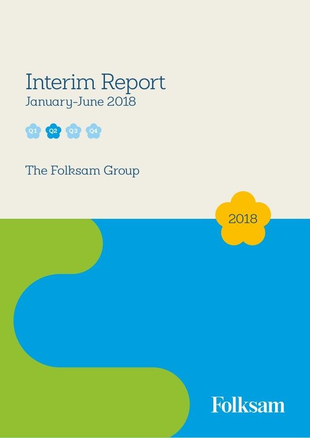 1 Interim Report January-June 2018 The Folksam Group 2018 Q2 Q3Q1 Q4