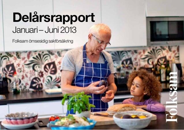 Delårsrapport Januari–Juni2013 Folksamömsesidigsakförsäkring