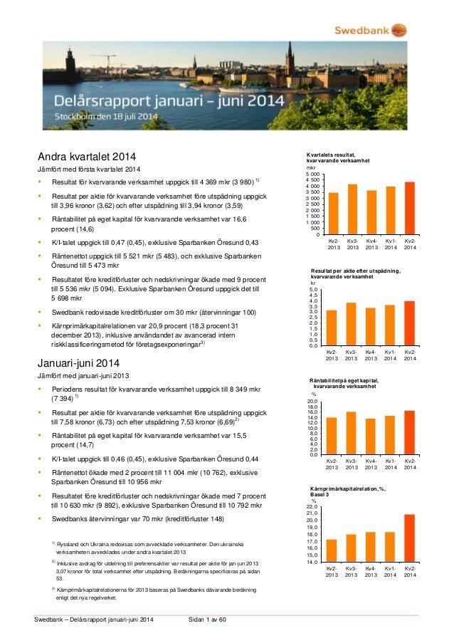 Swedbank – Delårsrapport januari-juni 2014 Sidan 1 av 60 Andra kvartalet 2014 Jämfört med första kvartalet 2014  Resultat...
