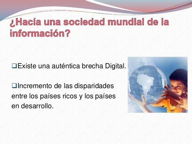  Surgimiento de sociedades del conocimiento. Reducción de lasdesigualdadesen el acceso a las nuevastecnologías.