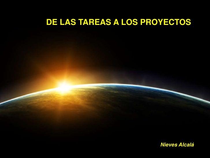Contenidos<br />DE LAS TAREAS A LOS PROYECTOS<br />1<br />Características de lastareas<br />2<br />Componentes de lastarea...