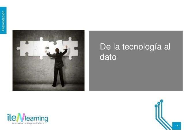 11 Presentación De la tecnología al dato