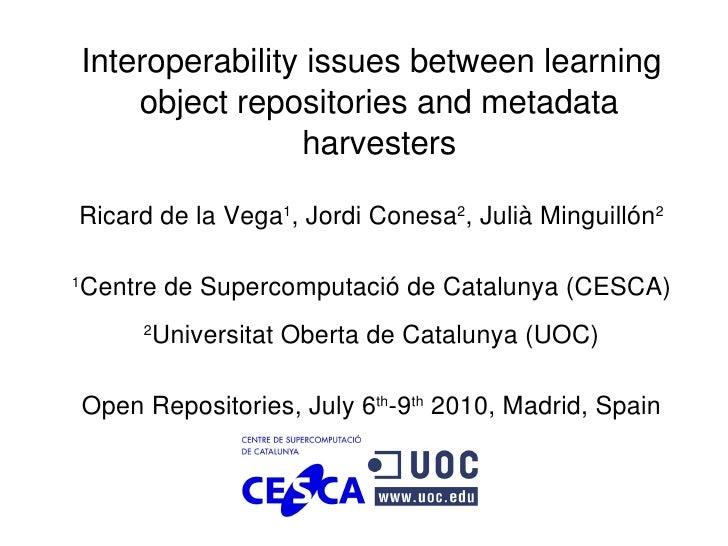 Interoperabilityissuesbetweenlearning             objectrepositoriesandmetadata                         harvesters...