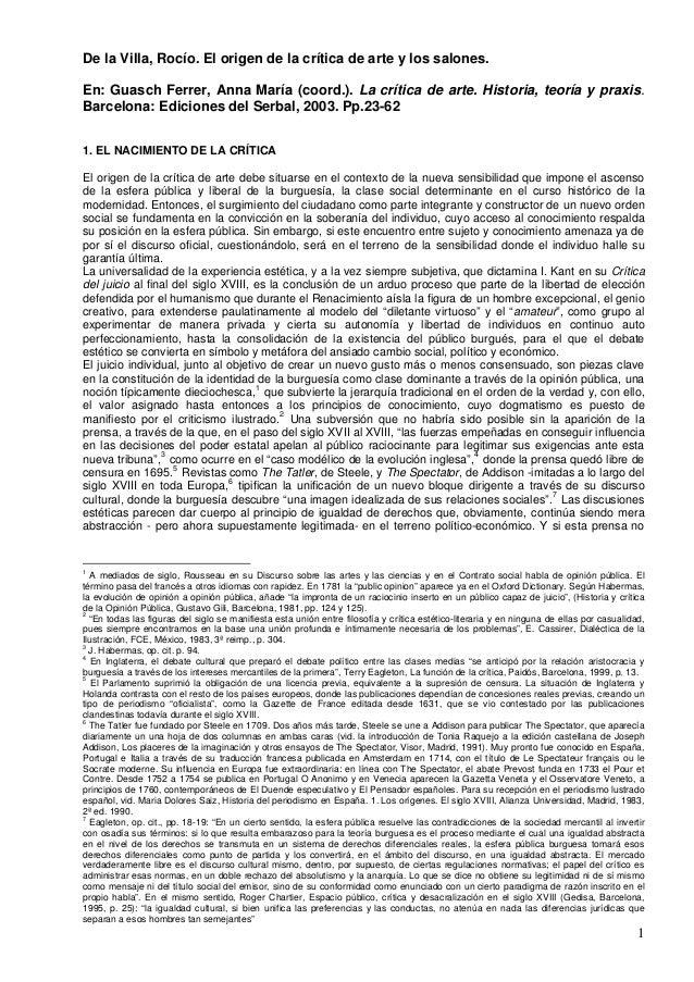 1 De la Villa, Rocío. El origen de la crítica de arte y los salones. En: Guasch Ferrer, Anna María (coord.). La crítica de...