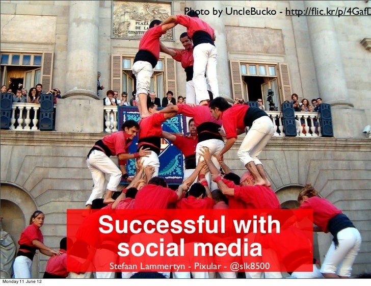 Photo by UncleBucko - http://flic.kr/p/4GafD                    Successful with                     social media           ...