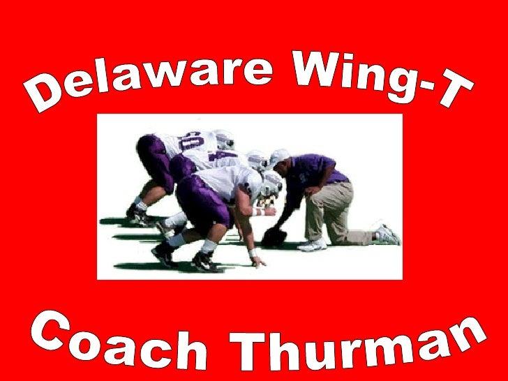 Delaware Wing-T Coach Thurman