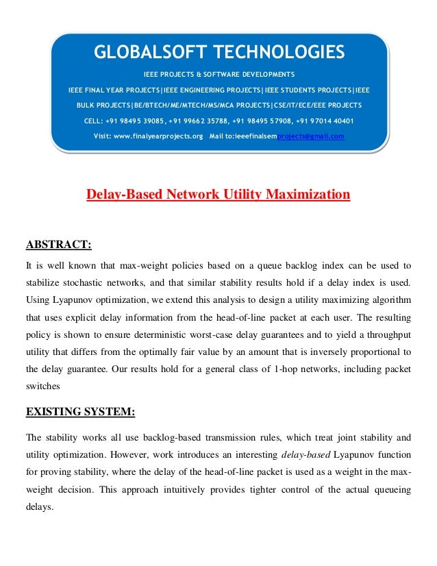 Delay-Based Network Utility Maximization ABSTRACT: It is well known that max-weight policies based on a queue backlog inde...