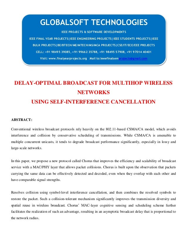 DELAY-OPTIMAL BROADCAST FOR MULTIHOP WIRELESS NETWORKS USING SELF-INTERFERENCE CANCELLATION ABSTRACT: Conventional wireles...