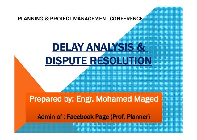 PLANNING & PROJECT MANAGEMENT CONFERENCE ANALYSIS &DELAY DISPUTE RESOLUTION