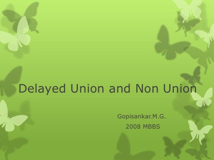 Delayed Union and Non Union              Gopisankar.M.G.                2008 MBBS
