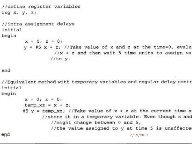 verilog assign statement Hdlcon 1999 1 correct methods for adding delays correct methods for adding delays to verilog behavioral models the first input change and assign the outputs to a.
