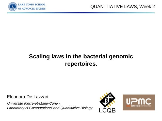 QUANTITATIVE LAWS, Week 2 Scaling laws in the bacterial genomic repertoires. Eleonora De Lazzari Université Pierre-et-Mari...