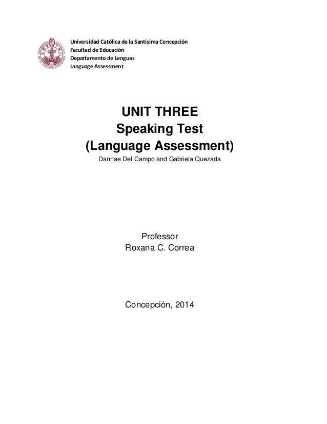 Universidad Católica de la Santísima Concepción Facultad de Educación Departamento de Lenguas Language Assessment UNIT THR...