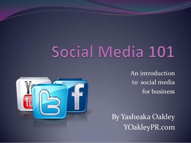 An introduction     to social media         for businessBy Yasheaka Oakley    YOakleyPR.com