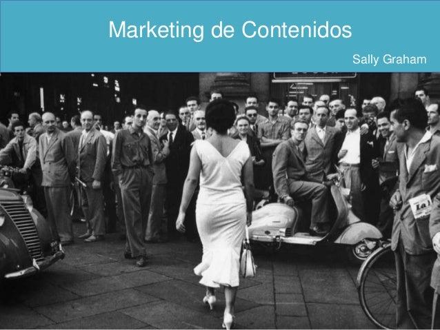 Marketing de Contenidos                      Sally Graham