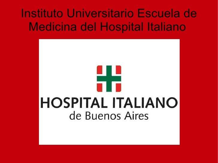 Instituto Universitario Escuela de  Medicina del Hospital Italiano
