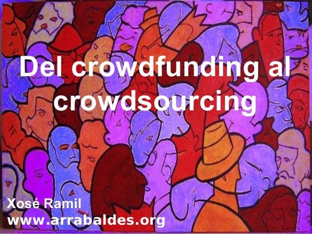 Del crowdfunding alcrowdsourcingXosé Ramilwww.arrabaldes.org