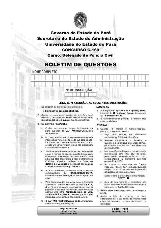 Governo do Estado do Pará Secretaria de Estado de Administração Universidade do Estado do Pará CONCURSO C-169 Cargo: Deleg...