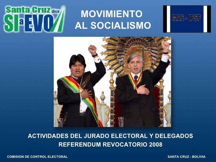 ACTIVIDADES DEL JURADO ELECTORAL Y DELEGADOS REFERENDUM REVOCATORIO 2008 MOVIMIENTO  AL SOCIALISMO COMISION DE CONTROL ELE...