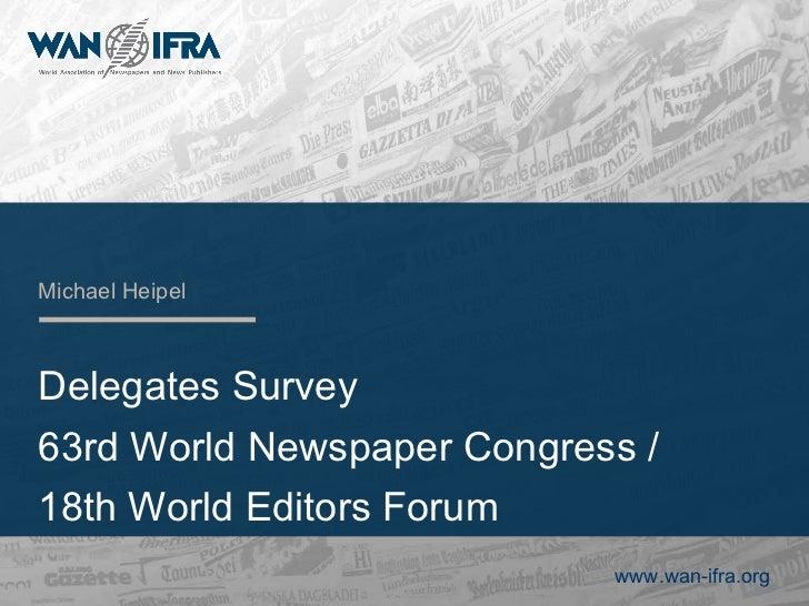 Delegates Survey  63rd World Newspaper Congress / 18th World Editors Forum Michael Heipel