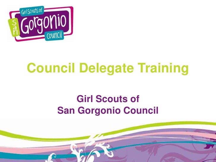 Council Delegate Training<br />Girl Scouts of <br />San Gorgonio Council<br />