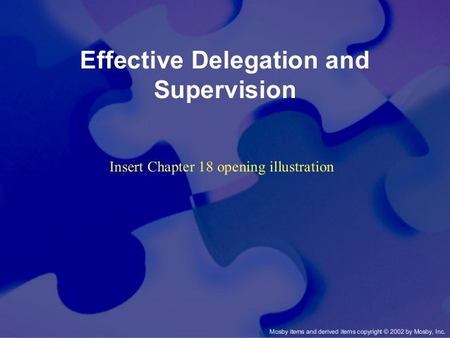 Mosby items and derived items copyright © 2002 by Mosby, Inc. Effective Delegation and Supervision Insert Chapter 18 openi...
