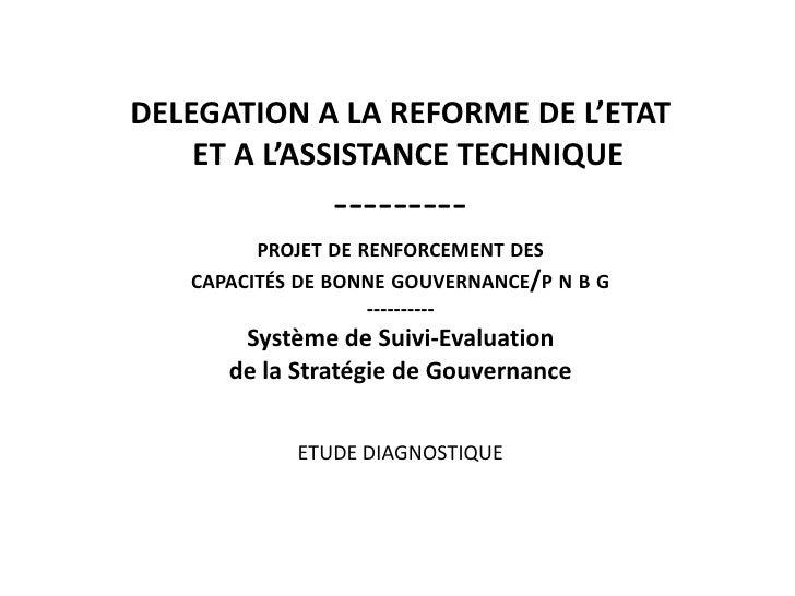 DELEGATION A LA REFORME DE L'ETAT                           ET A L'ASSISTANCE TECHNIQUE---------projet de renforcement des...