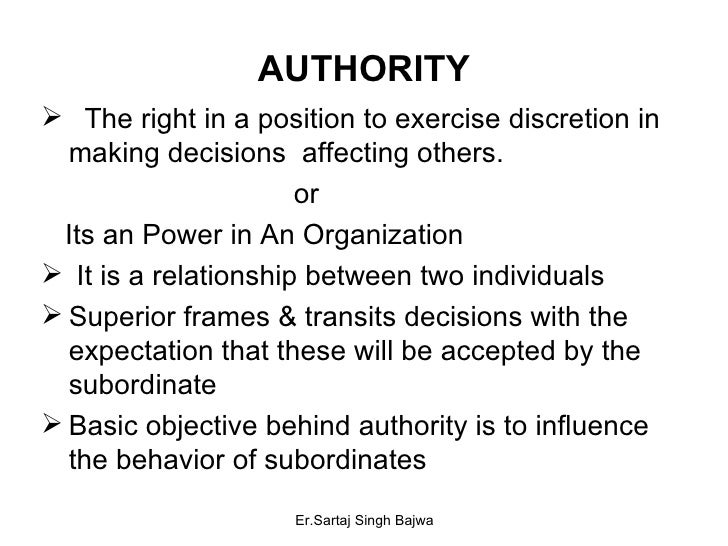 AUTHORITY <ul><li>The right in a position to exercise discretion in making decisions  affecting others. </li></ul><ul><li>...