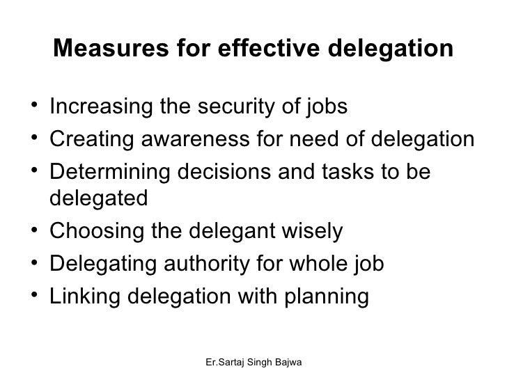 Measures for effective delegation <ul><li>Increasing the security of jobs </li></ul><ul><li>Creating awareness for need of...