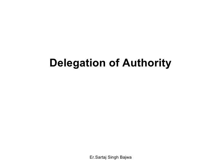 Delegation of Authority Er.Sartaj Singh Bajwa
