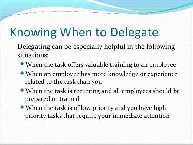 delegation in the workplace Effective delegation is a  or more five common human barriers to effective delegation  mistakes in the workplace and if managed appropriately.