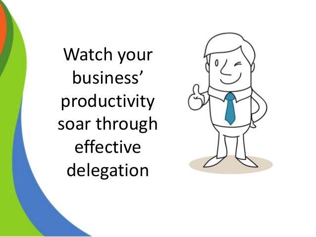 the importance of delegation Delegation: benefits, limitations & why managers  benefits, limitations & why managers find it  delegation of authority: principles and importance of delegation.