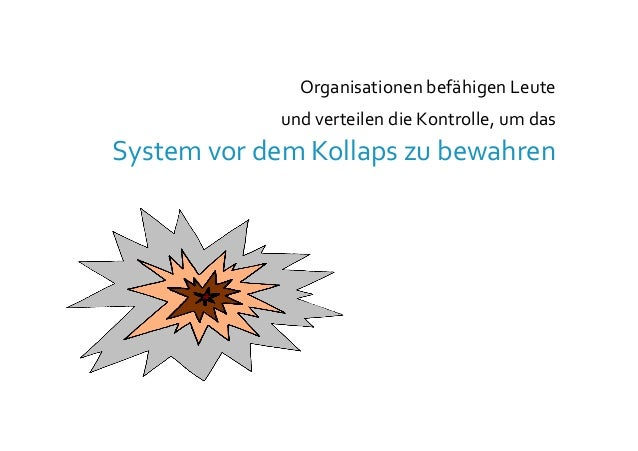 Organisationen  befähigen  Leute     und  verteilen  die  Kontrolle,  um  das     System  vor  d...
