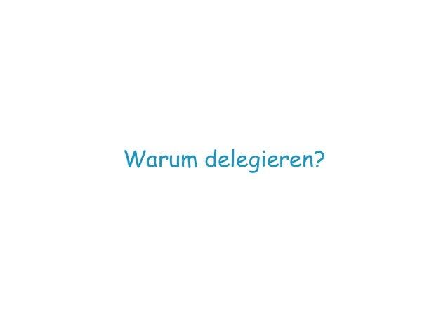 Warum delegieren?