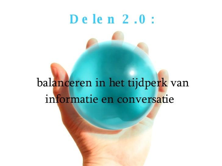 Delen 2.0:   balanceren in het tijdperk van informatie en conversatie