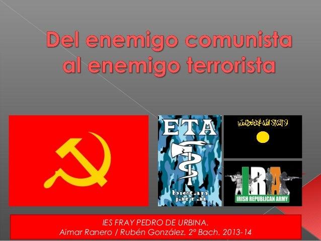 IES FRAY PEDRO DE URBINA. Aimar Ranero / Rubén González. 2º Bach. 2013-14