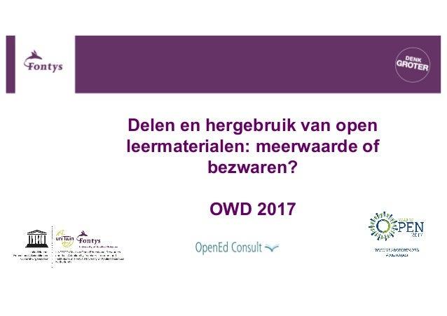 Delen en hergebruik van open leermaterialen: meerwaarde of bezwaren? OWD 2017