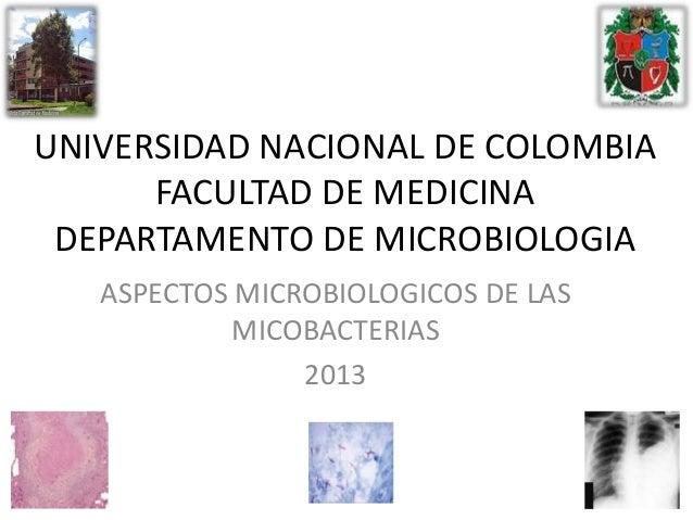 UNIVERSIDAD NACIONAL DE COLOMBIA      FACULTAD DE MEDICINA DEPARTAMENTO DE MICROBIOLOGIA   ASPECTOS MICROBIOLOGICOS DE LAS...