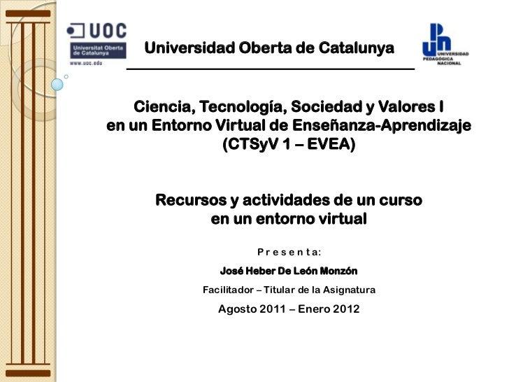 Universidad Oberta de Catalunya<br />Ciencia, Tecnología, Sociedad y Valores I <br />en un Entorno Virtual de Enseñanza-Ap...
