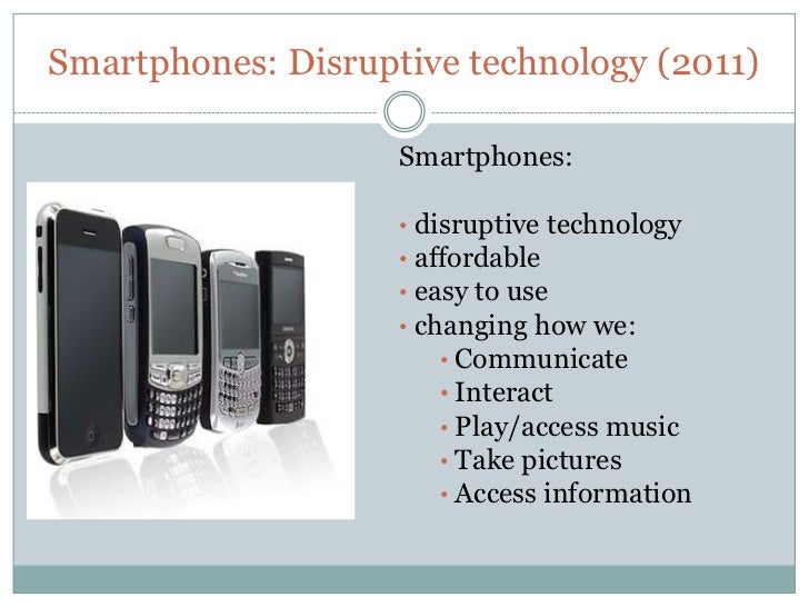 Image Result For Why Smartphones Are Considered To Be A Disruptive Technology