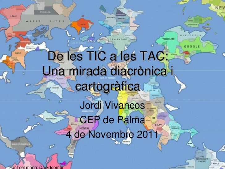 De les TIC a les TAC:Una mirada diacrònica i      cartogràfica       Jordi Vivancos       CEP de Palma    4 de Novembre 2011