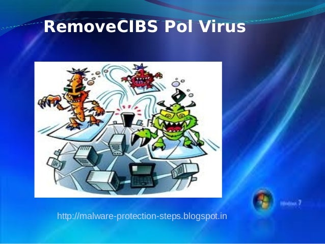 RemoveCIBS Pol Virus http://malware-protection-steps.blogspot.in