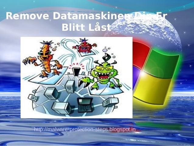 Remove Datamaskinen Din Er        Blitt Låst    http://malware-protection-steps.blogspot.in