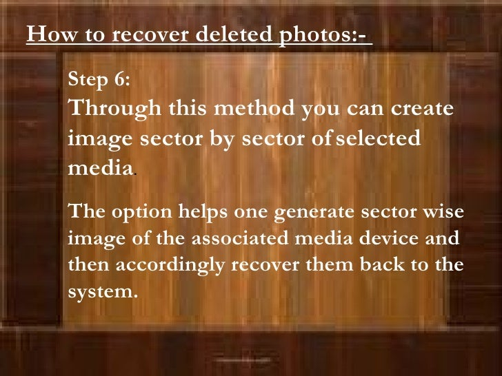 Step 6:  Through this method you can create image sector by sector of   selected media . The option helps one generate sec...