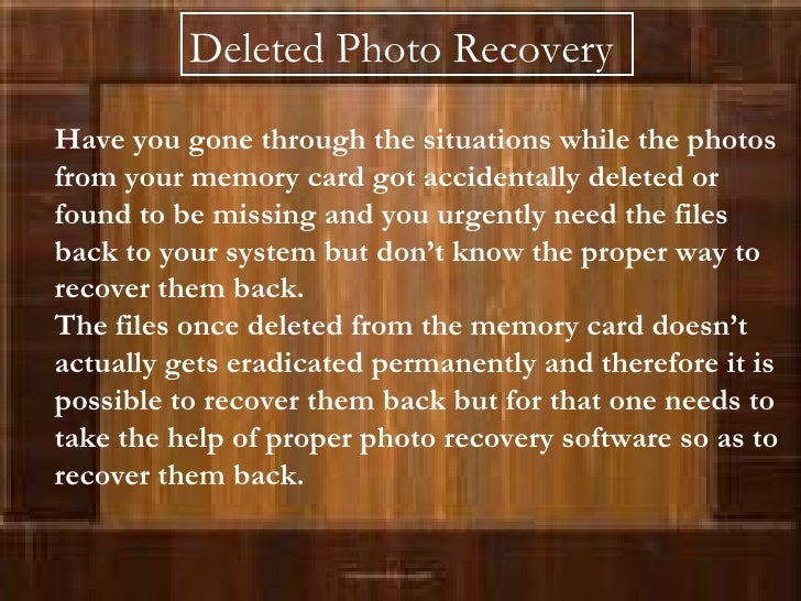Have you gone through the situations while the photos from your memory card got accidentally deleted or found to be missin...