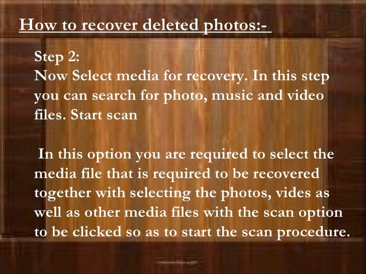 Step 2:  Now Select media for recovery. In this step you can search for photo, music and video files. Start scan  In this ...