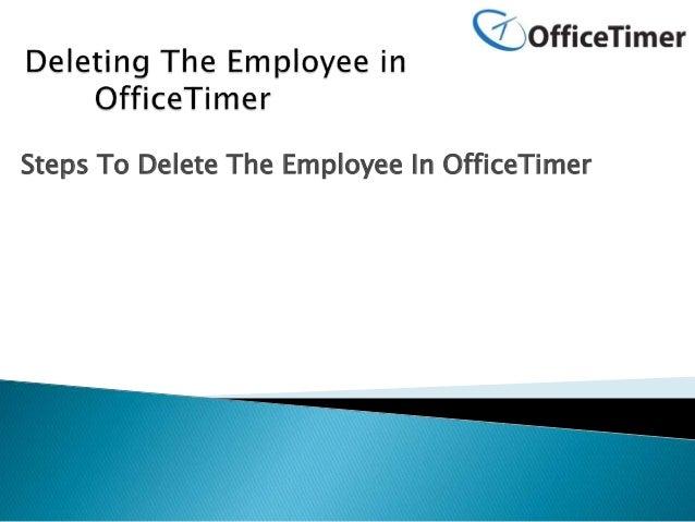 Steps To Delete The Employee In OfficeTimer
