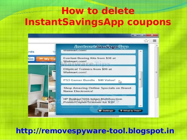 How to delete  InstantSavingsApp couponshttp://removespyware-tool.blogspot.in