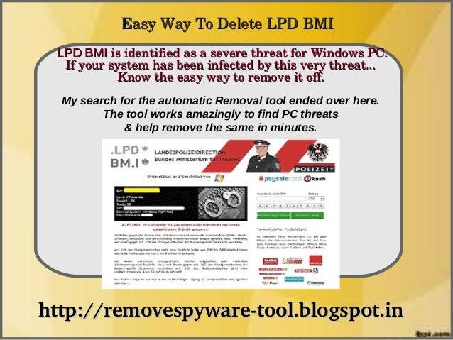 EasyWayToDeleteLPDBMI LPD BMIisidentifiedasaseverethreatforWindowsPC.               How To Remove  Ifyour...